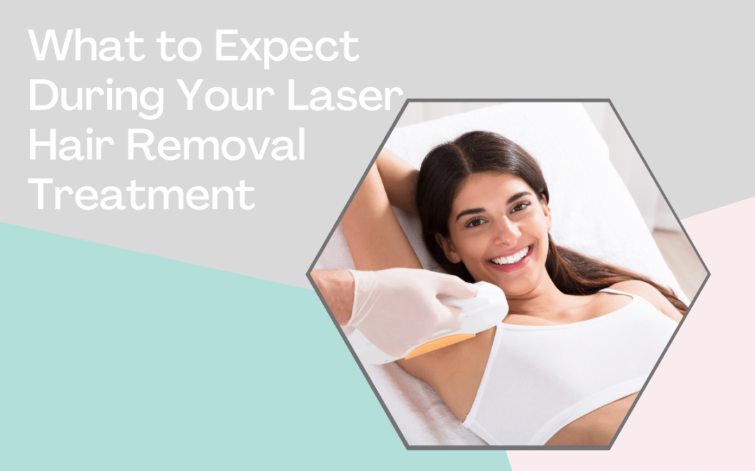 What to Expect During Your Laser Hair Removal Treatment